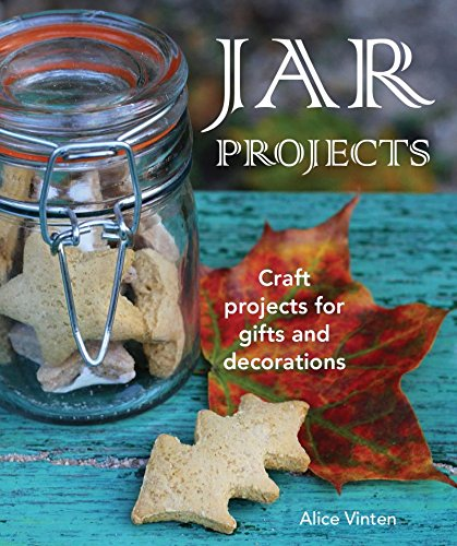 Jar Projects: 50 Projects for Decorating Jars: Vinten, Alice