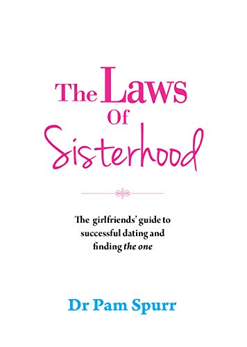 9781742577142: The Laws of Sisterhood: The Rules For Successful Dating, Keeping Your Friends, And Finding The One