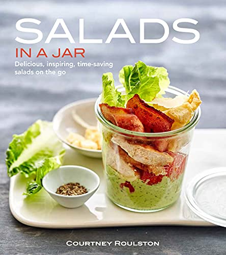 9781742577371: Salads in a Jar: Delicious, Inspiring , Time-Saving Salads On The Go