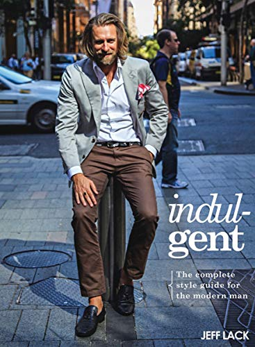 9781742577715: Indulgent: The Complete Style Guide for the Modern Man