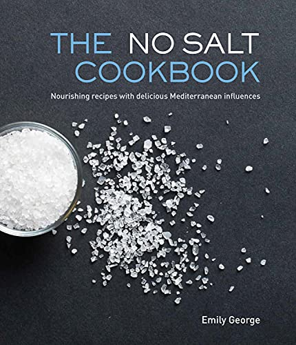 9781742578125: The No Salt Cookbook: Nourishing Recipes With Delicious Mediterranean Influences