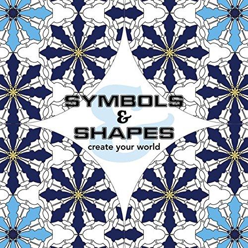 Symbols & Shapes: Create Your World: New Holland Publishers
