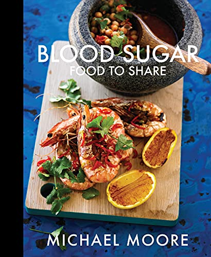 Blood Sugar: Food to Share: Michael Moore