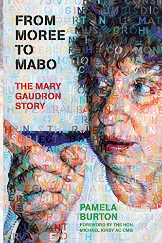 From Moree To Mabo - The Mary Gaudron Story: Pamela Burton