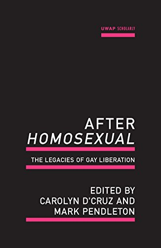 9781742583457: After Homosexual: The Legacies of Gay Liberation (Uwap Scholarly)