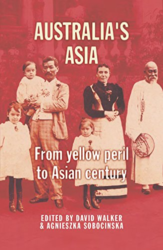 9781742583495: Australia's Asia: From Yellow Peril to Asian Century