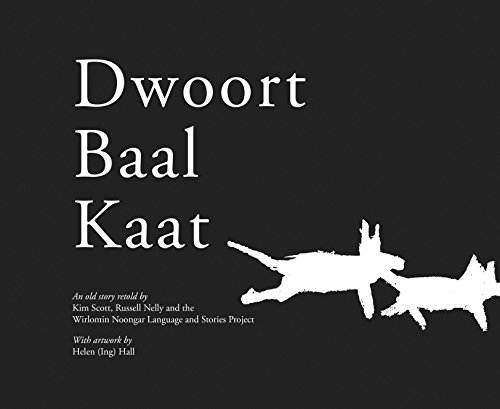 Dwoort Baal Kaat: Kim Scott and Russell Nelly