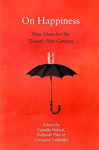 9781742586076: On Happiness: New Ideas for the Twenty-First Century