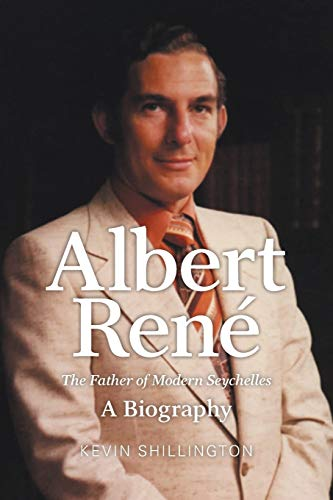 9781742586120: Albert Rene: The Father of Modern Seychelles, a Biography