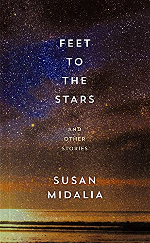 Feet to the Stars (Paperback): Susan Midalia
