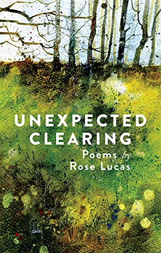 Unexpected Clearing (Paperback): Rose Lucas
