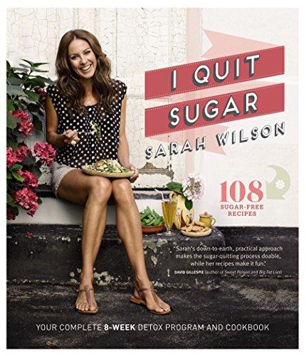 9781742612577: I Quit Sugar - Your Complete 8-Week Detox Program and Cookbook