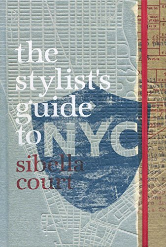 The Stylist's Guide to NYC: Sibella Court