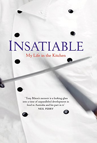 Insatiable: My Life in the Kitchen: Bilson, Tony