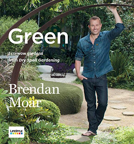 9781742661155: Green: Eco-wow Gardens from Dry Spell Gardening