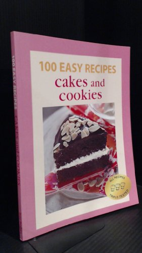 100 Easy Recipes: Cakes and Cookies