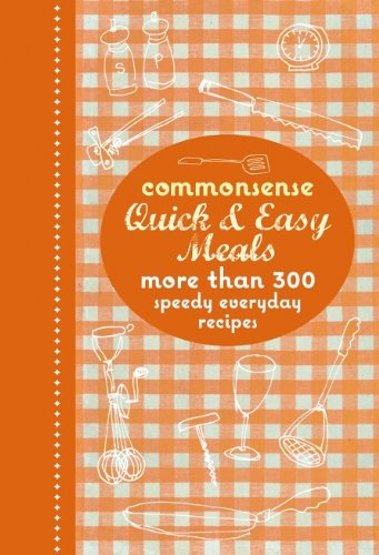 9781742662268: Commonsense Quick & Easy Meals: More Than 300 Speedy Everyday Recipes.