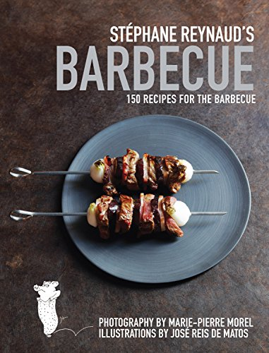 9781742662404: Stephane Reynaud's Barbecue: 150 Recipes for the Barbecue