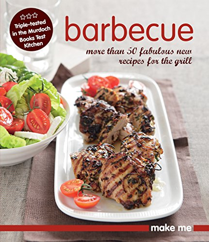 Barbecue: More Than 50 Fabulous New Recipes for the Grill (Make Me): Murdoch Books
