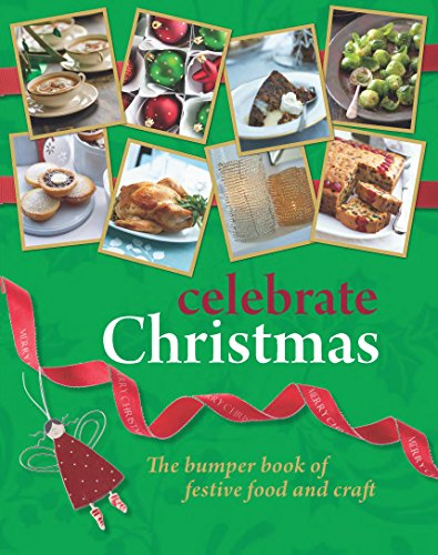 9781742663463: Celebrate Christmas: The Bumper Book of Festive Food and Craft