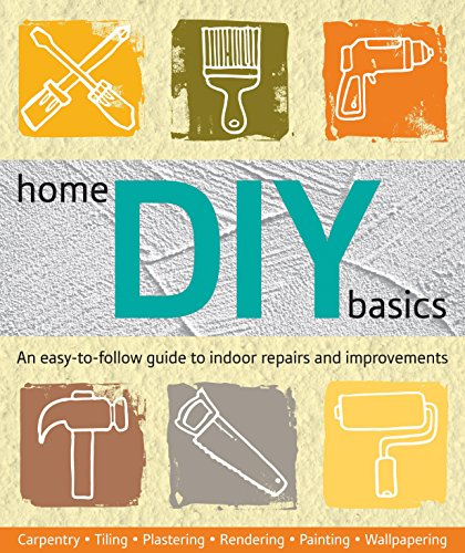 9781742665238: Home DIY Basics: An Easy-to-follow Guide to Indoor Repairs and Improvements