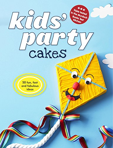 9781742665412: Kids' Party Cakes: 50 Fun, Fast and Fabulous Ideas