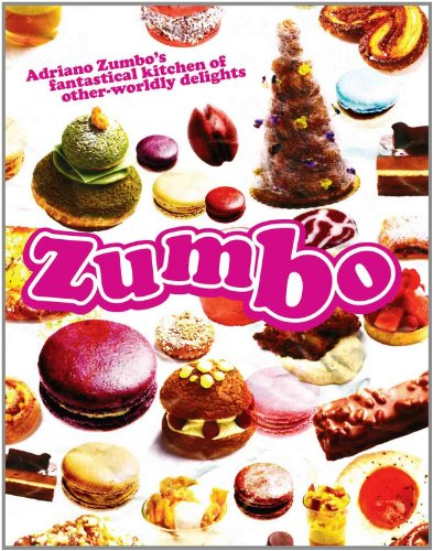 9781742665719: Zumbo: Adriano Zumbo's Fantastical Kitchen of Other-Worldly Delights