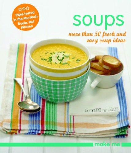 Make Me: Soups: Murdoch Books
