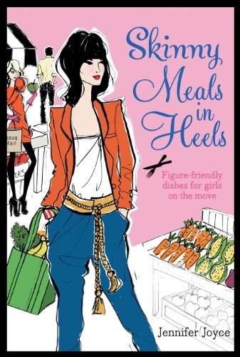 9781742665733: Skinny Meals in Heels: Skinny Dishes for Girls on the Move
