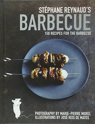 9781742666570: Stphane Reynaud's Barbecue: 150 Recipes for the Barbecue