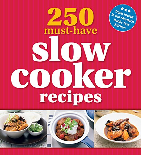 250 Must-Have Slow Cooker Recipes: Unknown