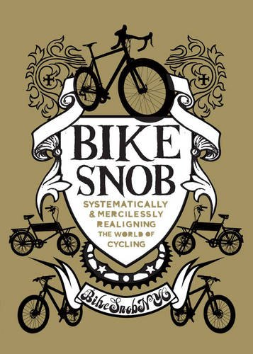 9781742700021: Bike Snob: Systematically and Mercilessly Realigning the World of Cycling