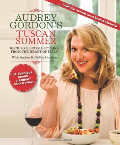 9781742700090: Audrey Gordon's Tuscan Summer: Recipes and Recollections from the Heart of Italy. by Audrey Gordon and Tom Gleisner