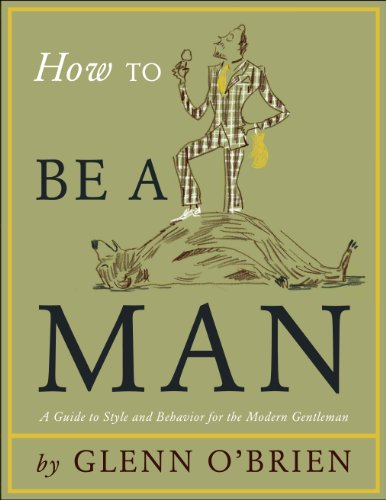 9781742702001: How To Be a Man: A Guide To Style & Behaviour For The Modern Gent
