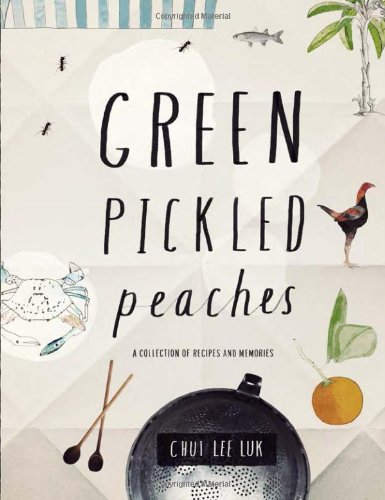 9781742702407: Green Pickled Peaches: A Collection of Recipes and Memories