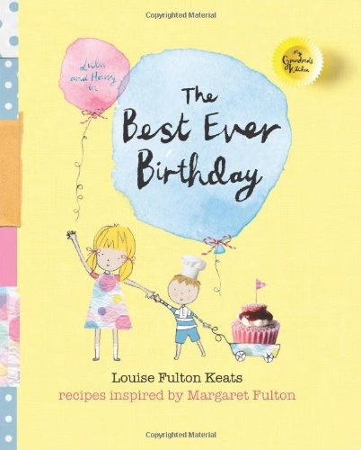 My Grandma's Kitchen: the Best-ever Birthday Party: Keats, Louise Fulton