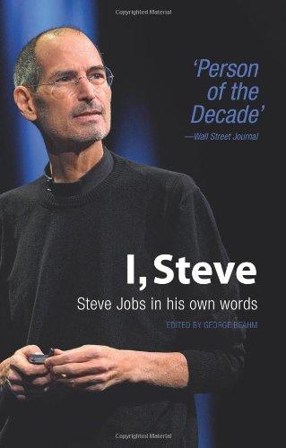 I, Steve: Steve Jobs in His Own Words.