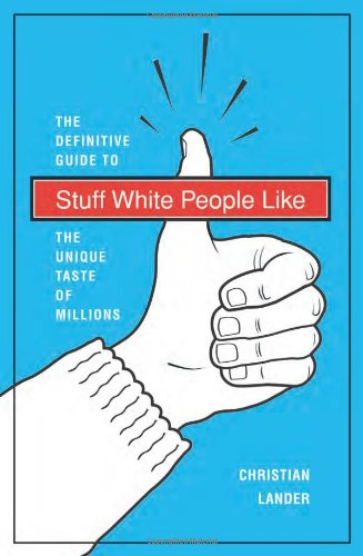 9781742704036: Stuff White People Like: The Definitive Guide to the Unique Taste of Millions
