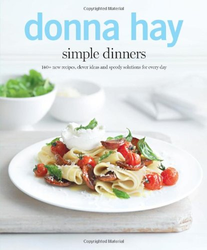 9781742704340: Simple Dinners: 140+ New Recipes, Clever Ideas and Speedy Solutions for Every Day