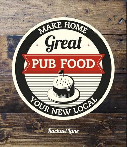 9781742704517: Great Pub Food: Make Home Your New Local