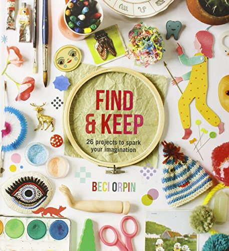 9781742704555: Find & Keep: 26 Projects to Spark Your Creativity