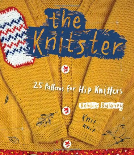 Knitster: 20 Patterns For Hip Knitters