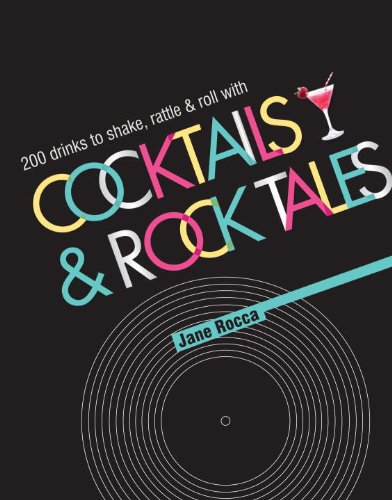 9781742704852: Cocktails and Rock Tales: 200 drinks to shake, rattle and roll with