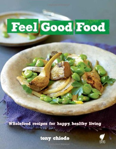 9781742704913: Feel Good Food: Wholefood recipes for happy, healthy living