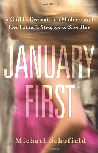 9781742705033: January First: A Child's Descent into Madness and Her Father's Struggle to Save Her