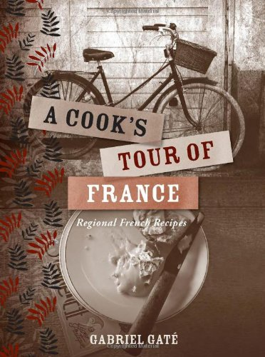 9781742705606: A Cook's Tour of France: Regional French Recipes