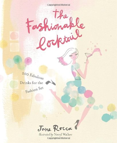 9781742706139: The Fashionable Cocktail: 200 Fabulous Drinks for the Fashion Set