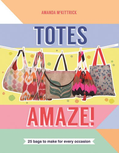 9781742706429: Totes Amaze: 25 Bags to Make for Every Occasion
