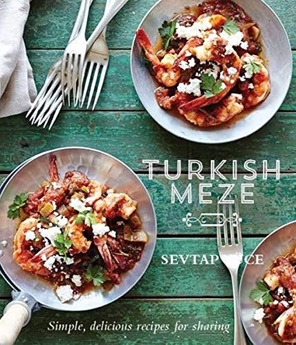 9781742706658: Turkish Meze: Simple, Delicious Recipes for Sharing