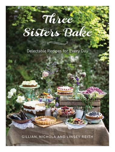 Three Sisters Bake: Gillian Reith; Nichola Reith; Linsey Reith
